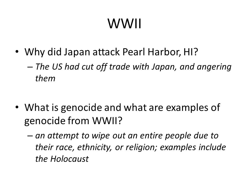 WWII Why did Japan attack Pearl Harbor, HI