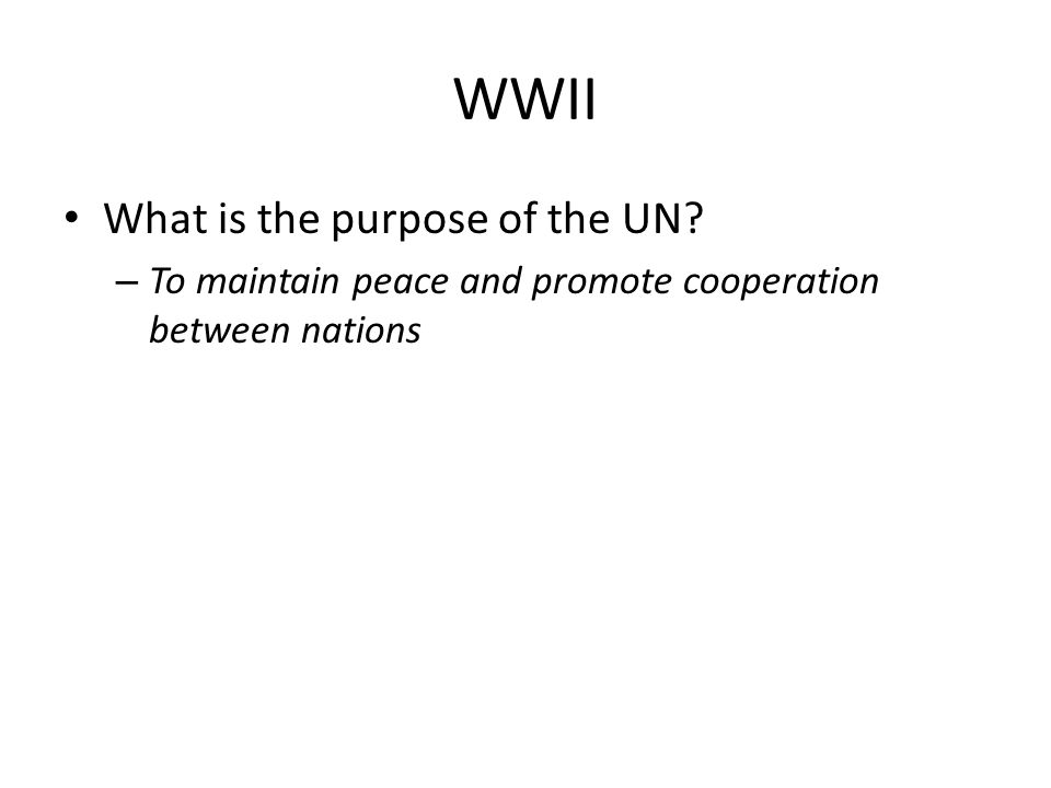 WWII What is the purpose of the UN