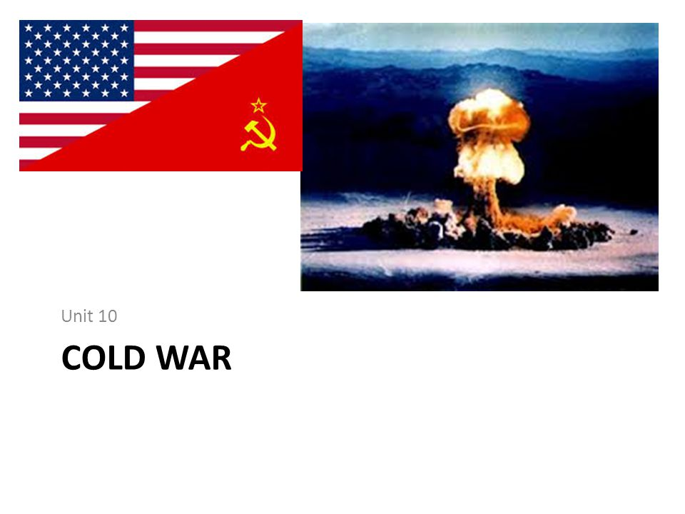 Unit 10 Cold War