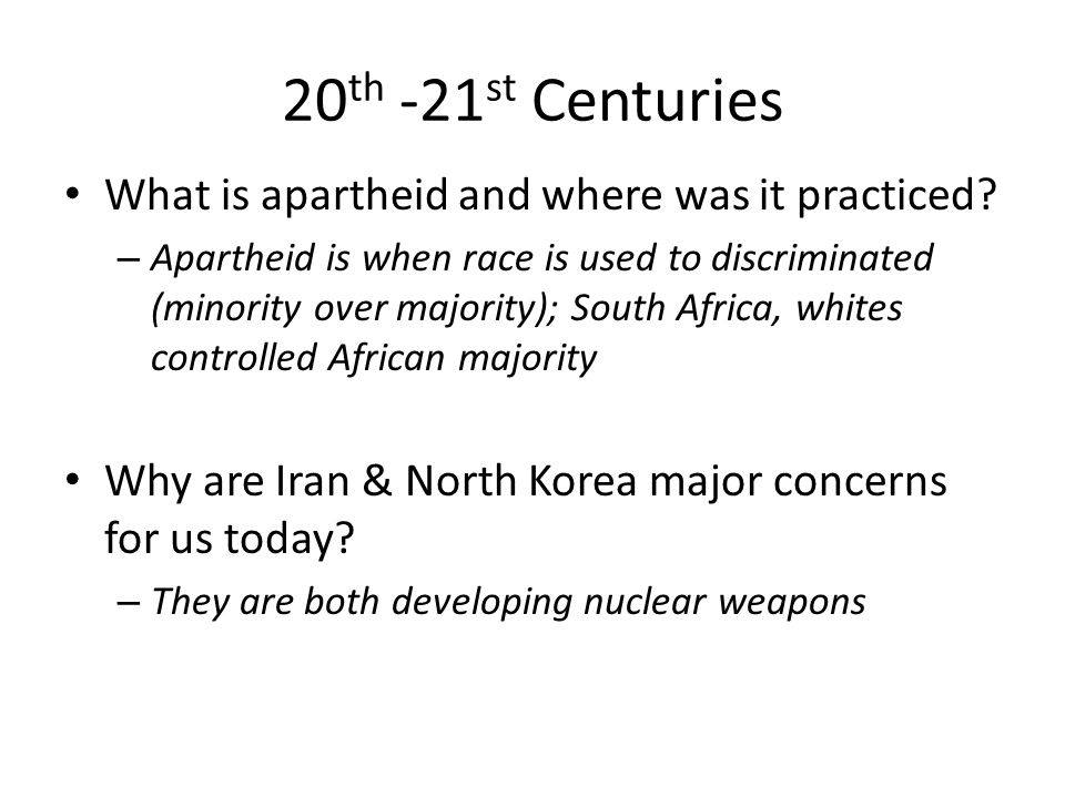 20th -21st Centuries What is apartheid and where was it practiced