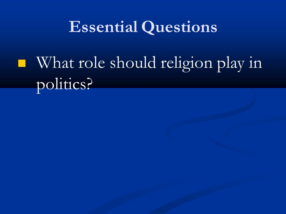 What role should religion play in politics