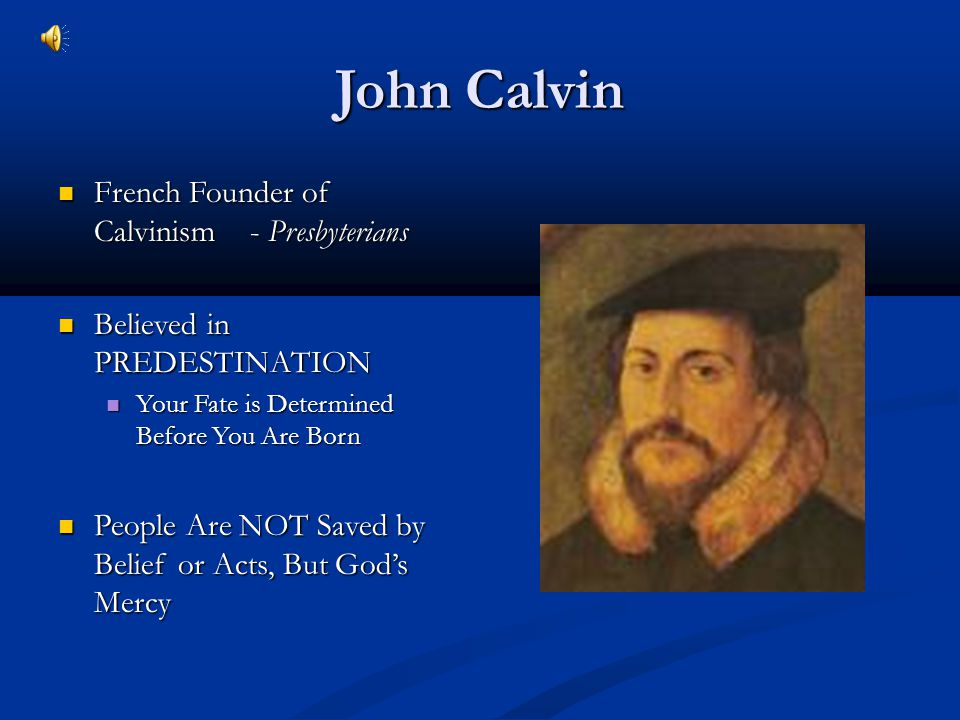 John Calvin French Founder of Calvinism - Presbyterians