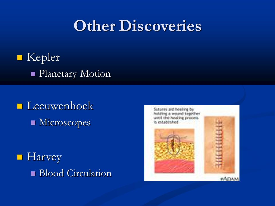 Other Discoveries Kepler Leeuwenhoek Harvey Planetary Motion
