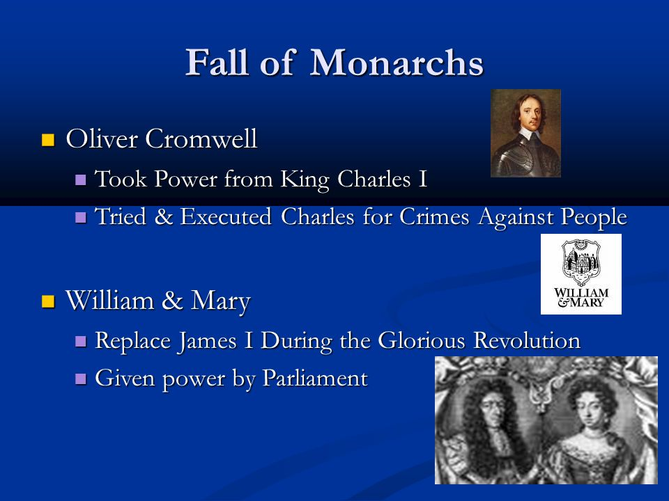 Fall of Monarchs Oliver Cromwell William & Mary