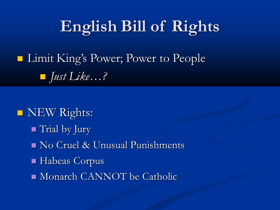 English Bill of Rights Limit King's Power; Power to People Just Like…