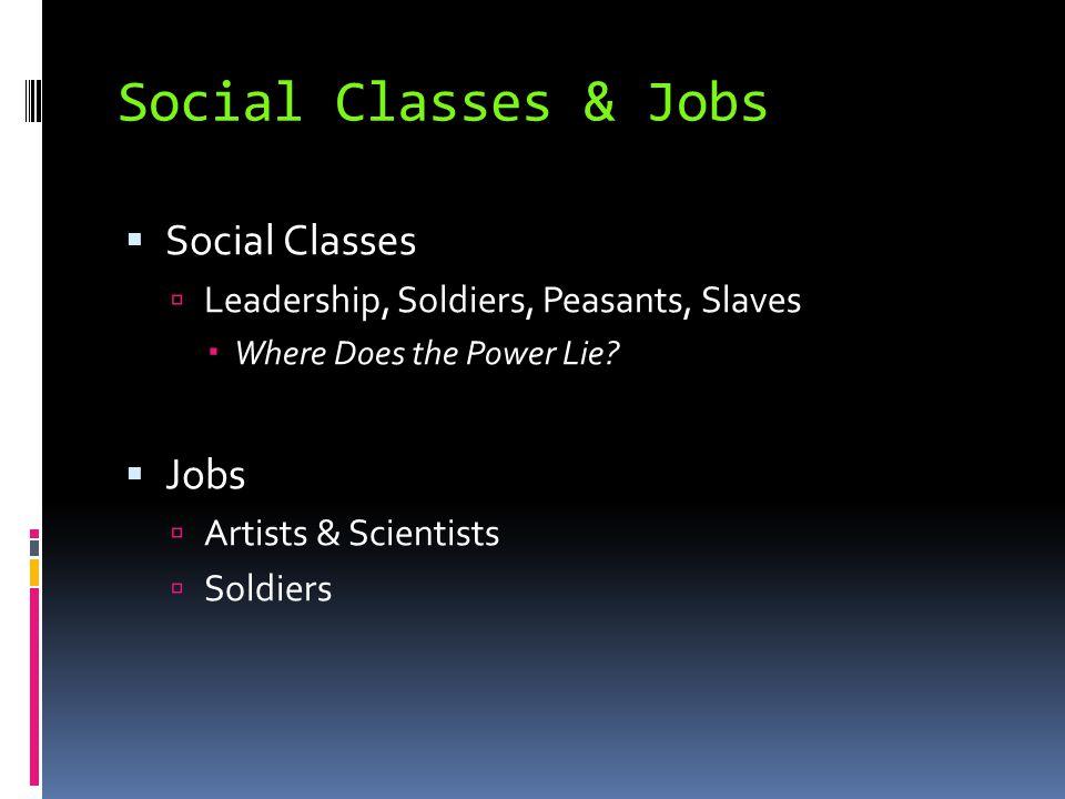 Social Classes & Jobs Social Classes Jobs