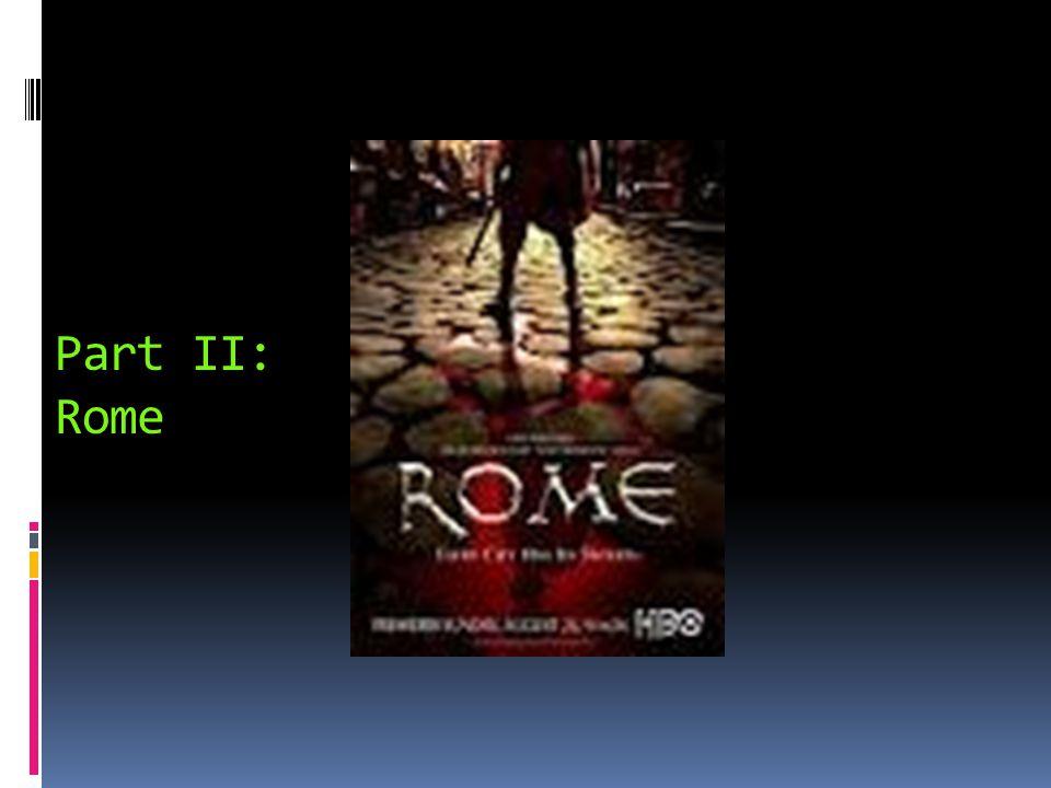 Part II: Rome