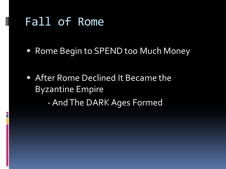 Fall of Rome Rome Begin to SPEND too Much Money