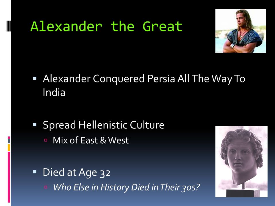 Alexander the Great Alexander Conquered Persia All The Way To India