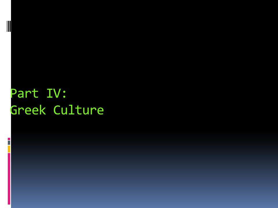 Part IV: Greek Culture