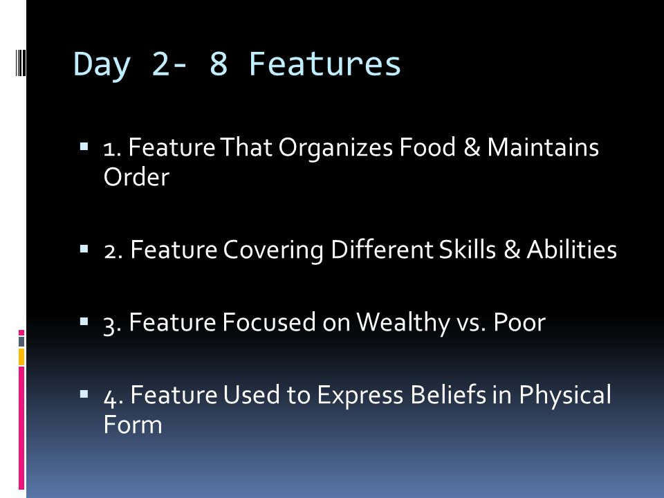 Day 2- 8 Features 1. Feature That Organizes Food & Maintains Order