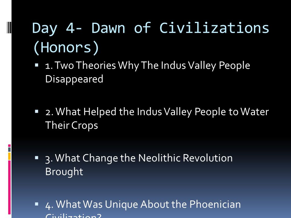 Day 4- Dawn of Civilizations (Honors)