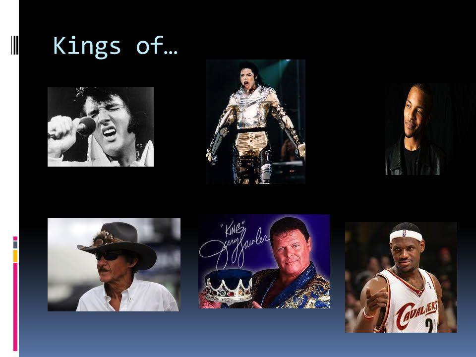 Kings of…