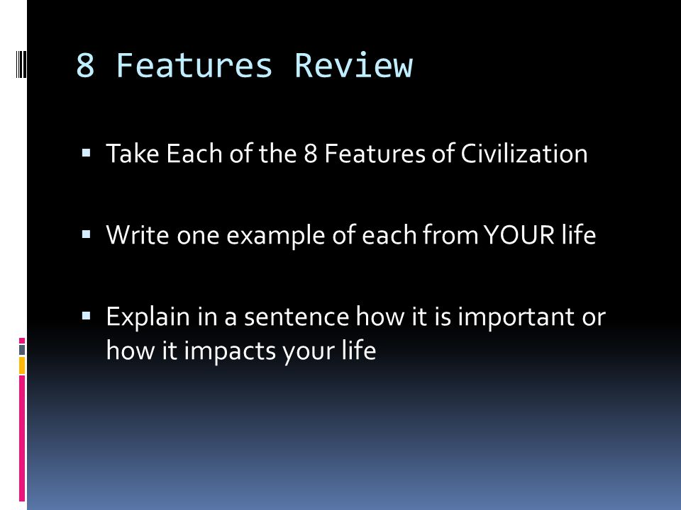 8 Features Review Take Each of the 8 Features of Civilization