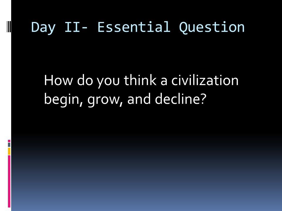 Day II- Essential Question