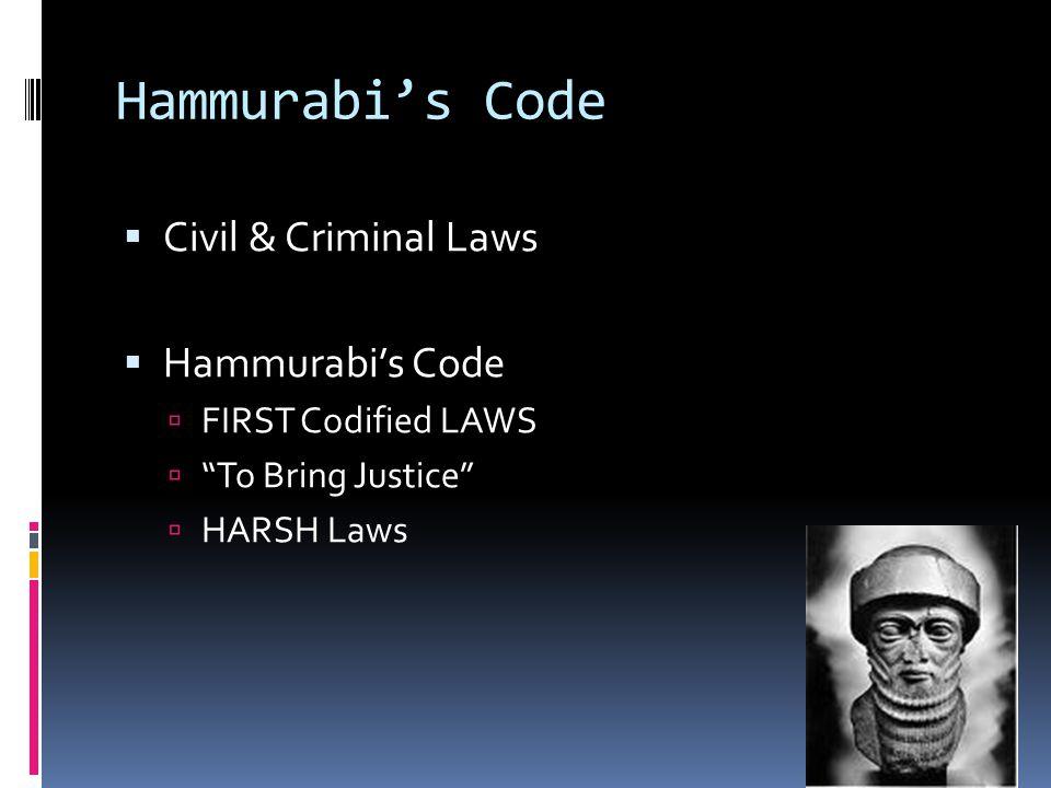 Hammurabi's Code Civil & Criminal Laws Hammurabi's Code