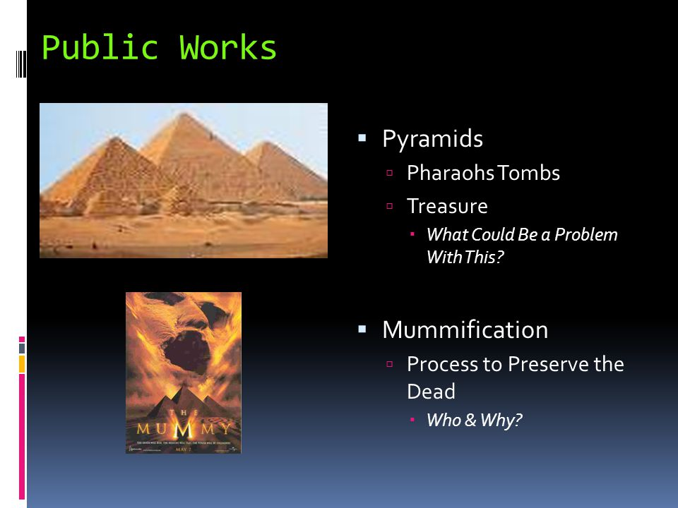 Public Works Pyramids Mummification Pharaohs Tombs Treasure