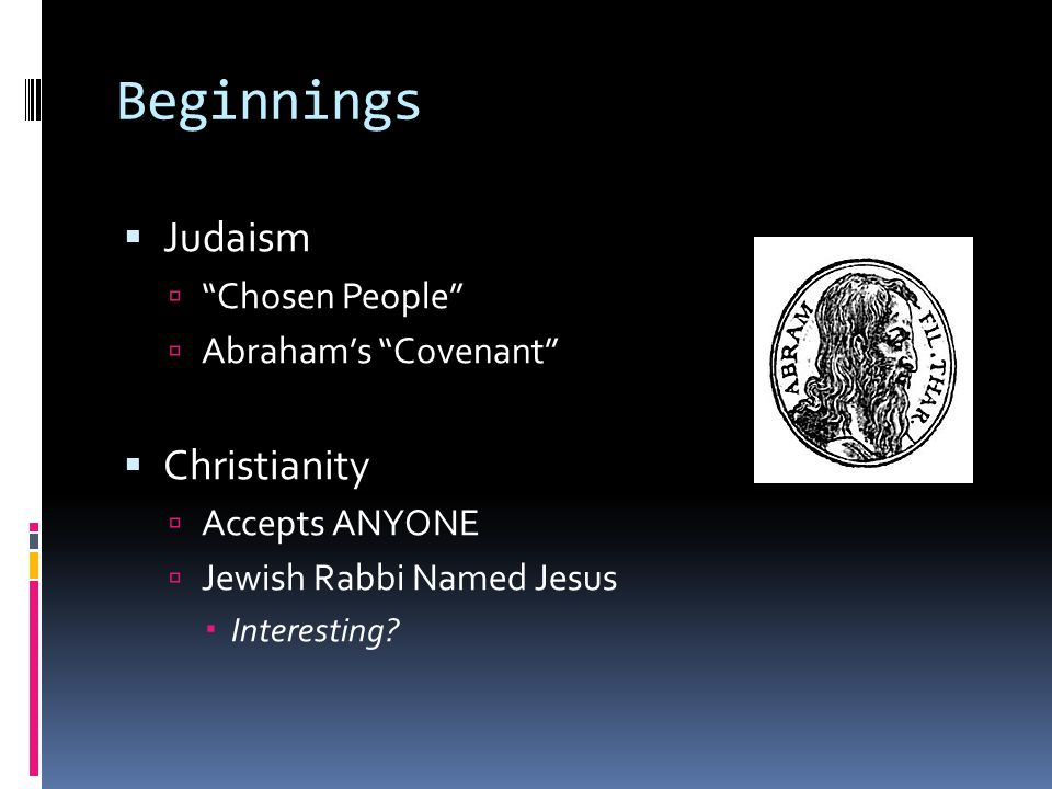Beginnings Judaism Christianity Chosen People Abraham's Covenant