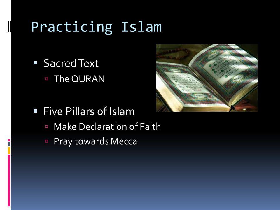 Practicing Islam Sacred Text Five Pillars of Islam The QURAN