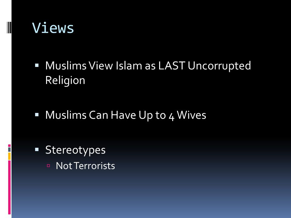 Views Muslims View Islam as LAST Uncorrupted Religion