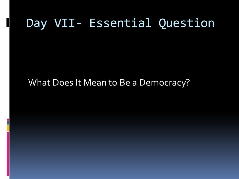 Day VII- Essential Question