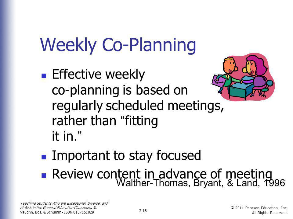 Weekly Co-Planning Effective weekly co-planning is based on regularly scheduled meetings, rather than fitting it in.