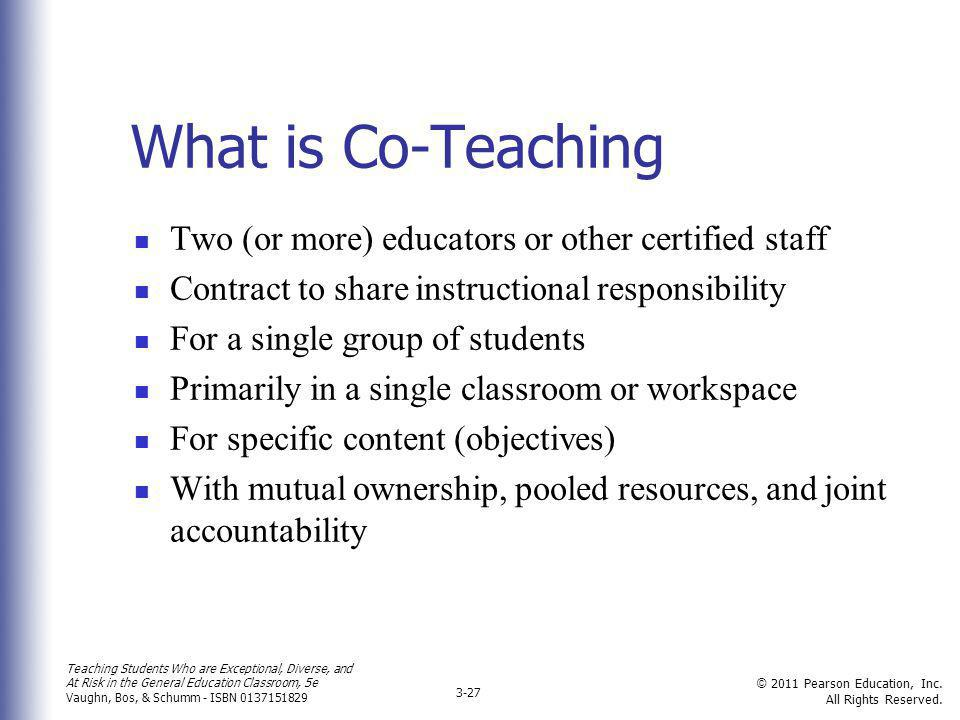 What is Co-Teaching Two (or more) educators or other certified staff