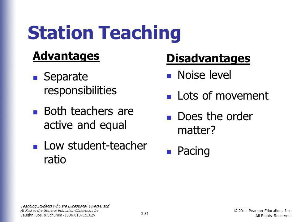 Station Teaching Advantages Disadvantages Separate responsibilities