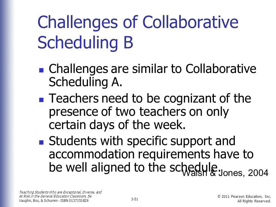 Challenges of Collaborative Scheduling B