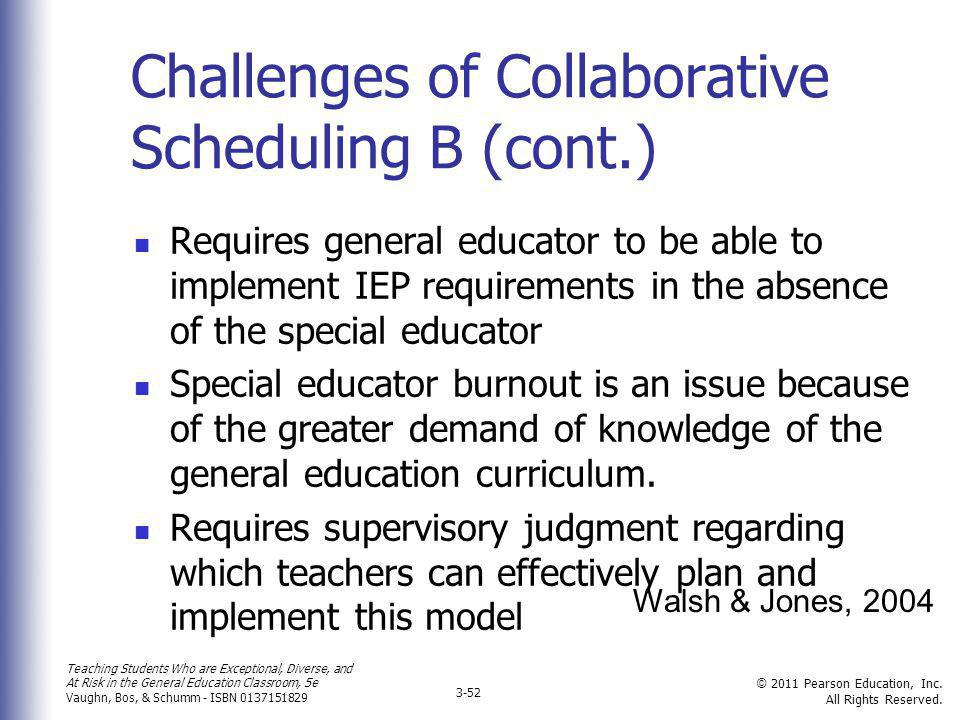 Challenges of Collaborative Scheduling B (cont.)