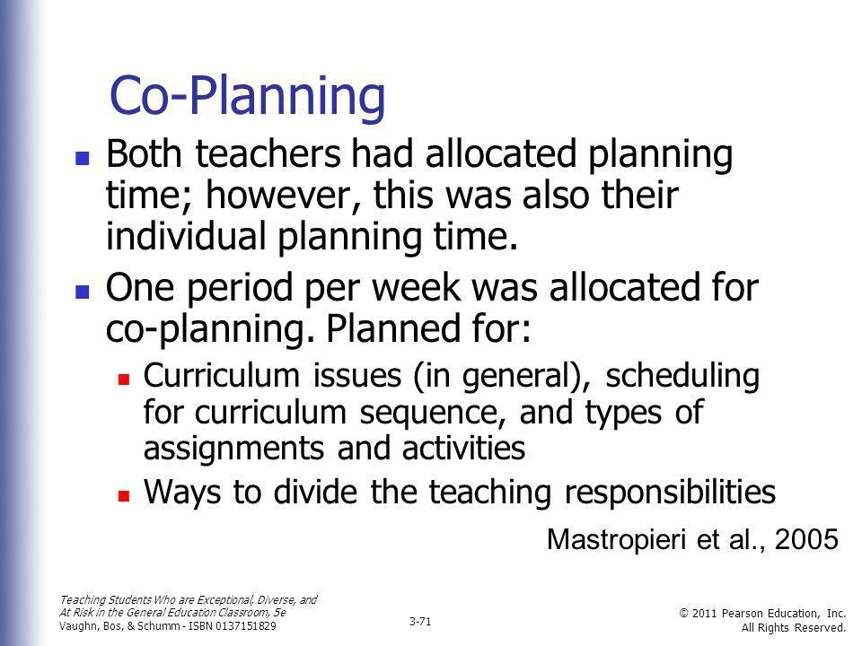 Co-Planning Both teachers had allocated planning time; however, this was also their individual planning time.