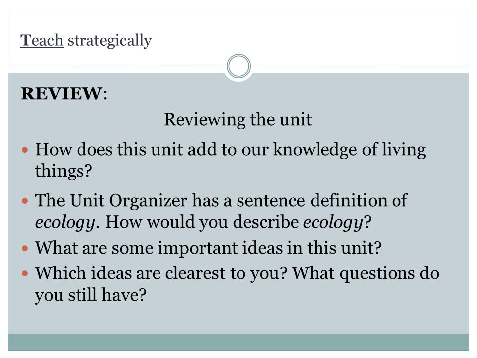 How does this unit add to our knowledge of living things