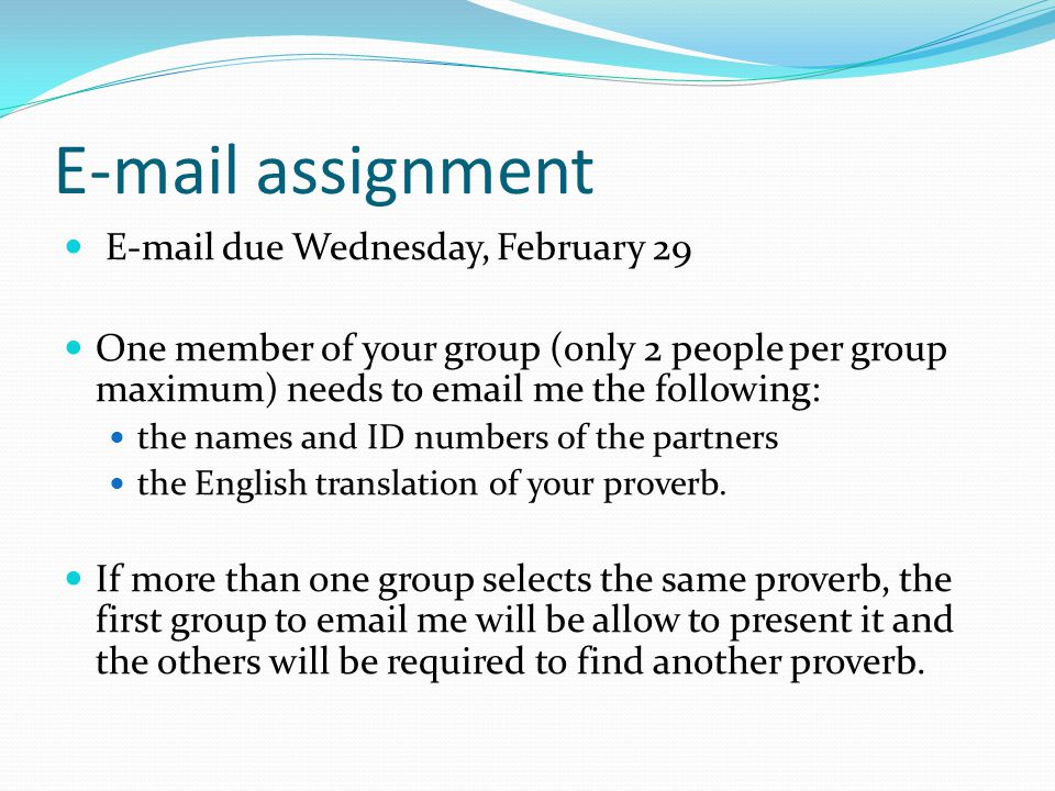 E-mail assignment E-mail due Wednesday, February 29