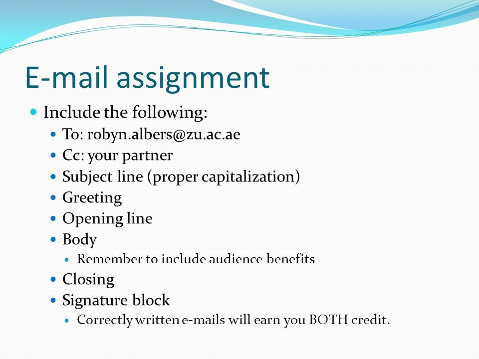 E-mail assignment Include the following: To: robyn.albers@zu.ac.ae