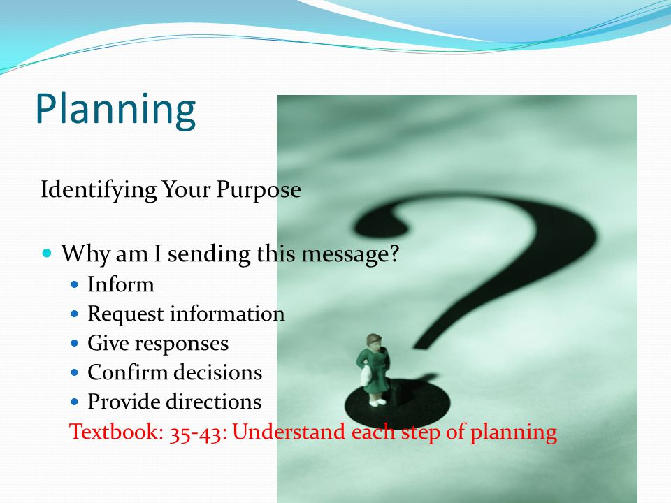 Planning Identifying Your Purpose Why am I sending this message