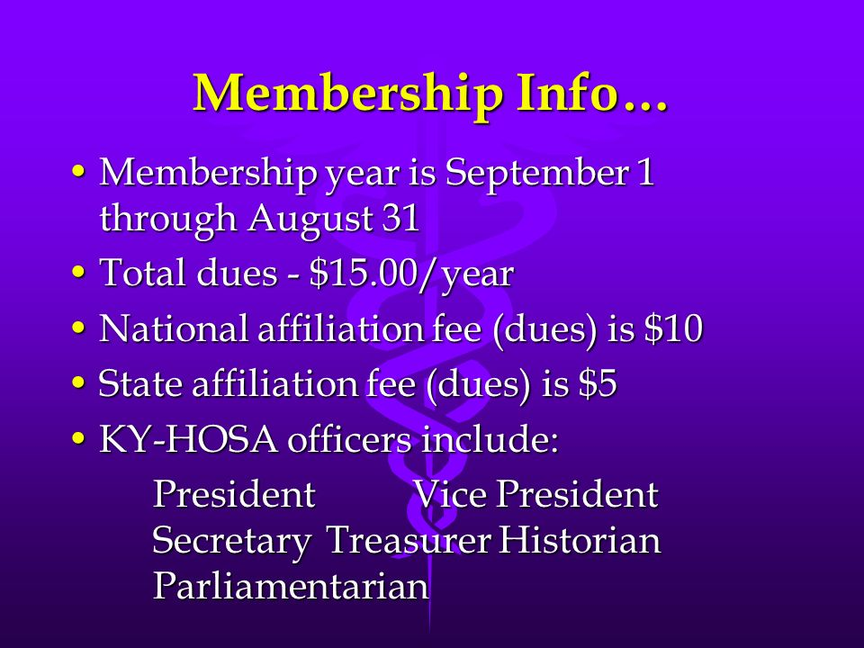 Membership Info… Membership year is September 1 through August 31