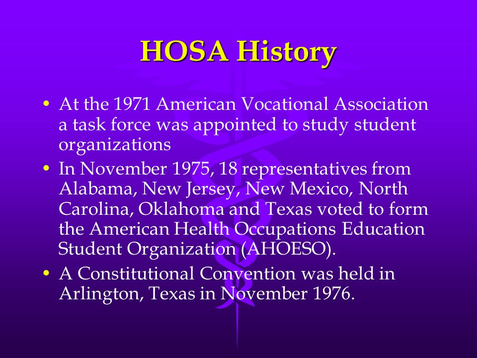 HOSA HistoryAt the 1971 American Vocational Association a task force was appointed to study student organizations.