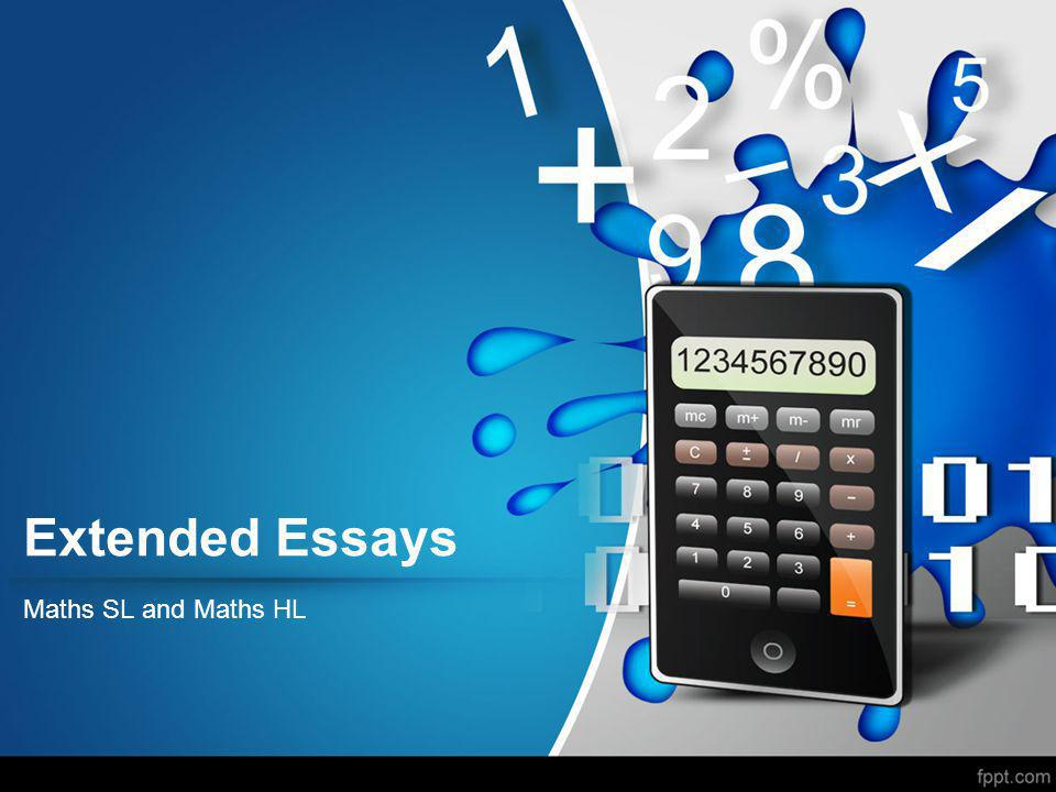 Extended Essays Maths SL and Maths HL