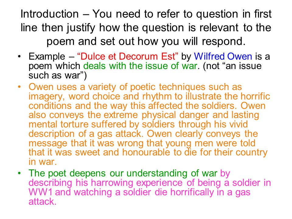 Introduction – You need to refer to question in first line then justify how the question is relevant to the poem and set out how you will respond.