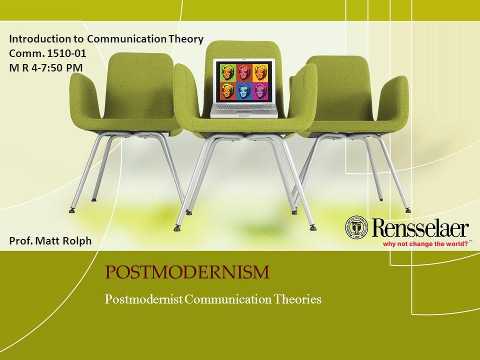 Postmodernist Communication Theories