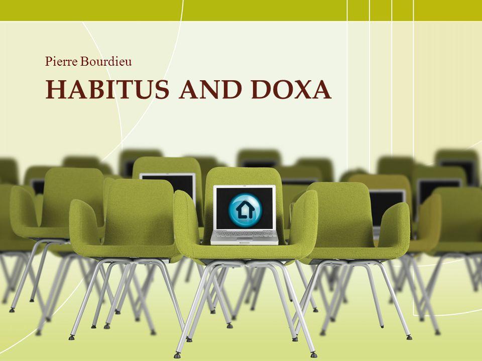 Pierre Bourdieu Habitus and Doxa