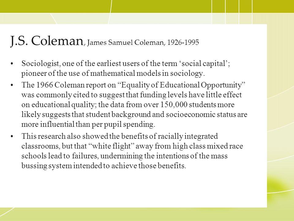 J.S. Coleman, James Samuel Coleman, 1926-1995