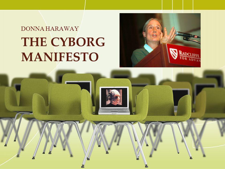 DONNA HARAWAY The Cyborg Manifesto