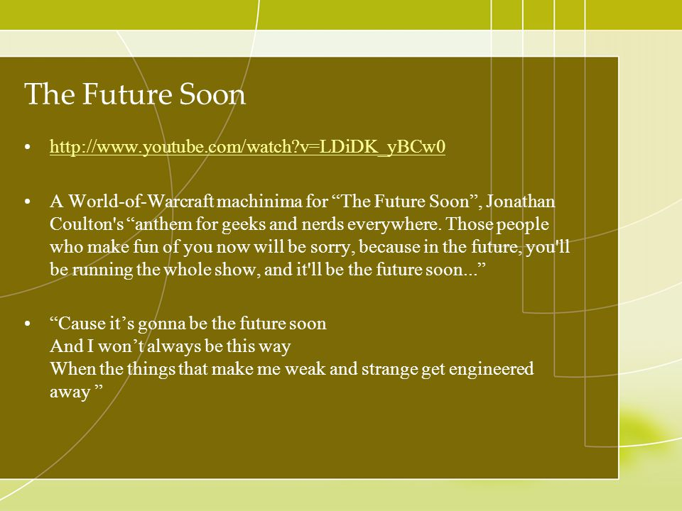 The Future Soon http://www.youtube.com/watch v=LDiDK_yBCw0