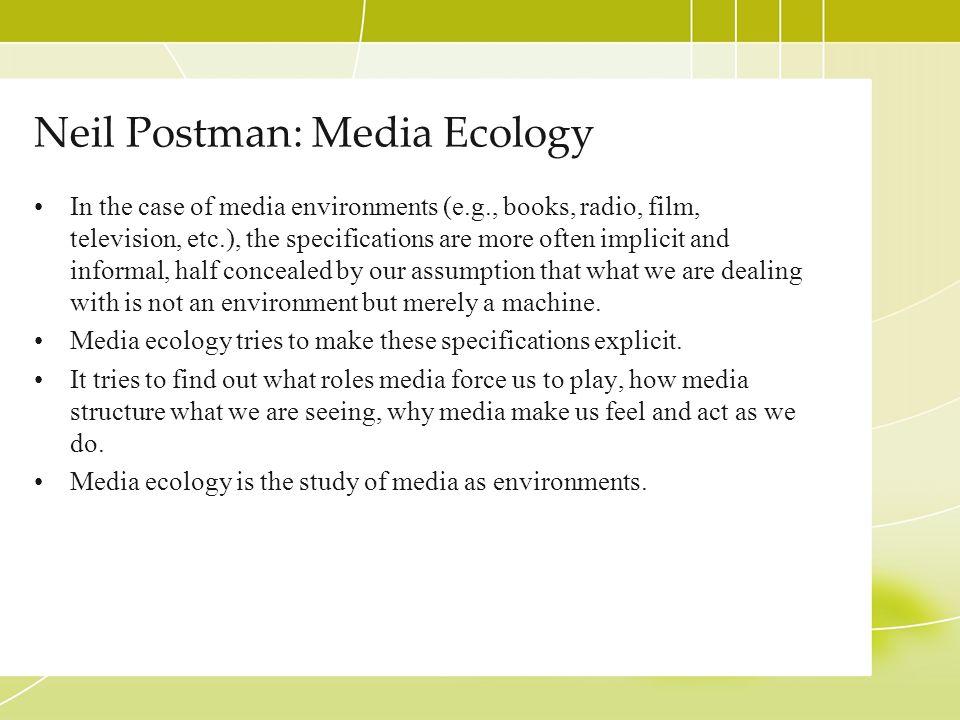 Neil Postman: Media Ecology