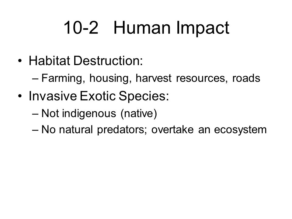 10-2 Human Impact Habitat Destruction: Invasive Exotic Species: