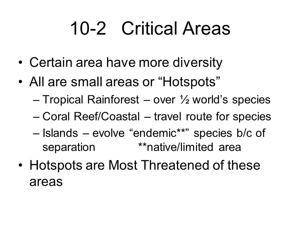 10-2 Critical Areas Certain area have more diversity