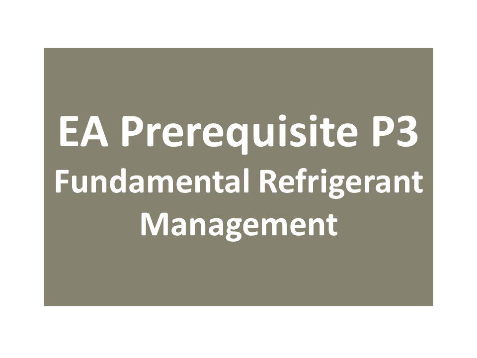 EA Prerequisite P3 Fundamental Refrigerant Management