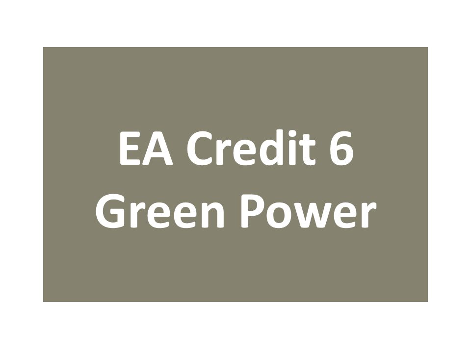 EA Credit 6 Green Power