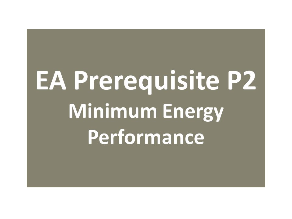 EA Prerequisite P2 Minimum Energy Performance